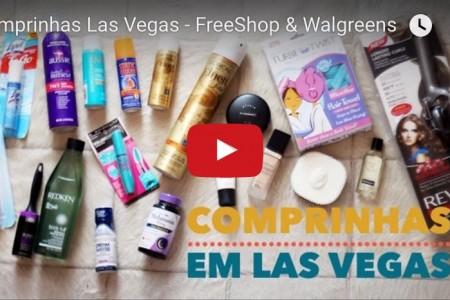 Vídeo: Minhas Comprinhas em Las Vegas – FreeShop e Walgreens